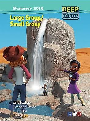 Deep Blue Large Group/Small Group Kit Summer 2016: Ages 7 & Up