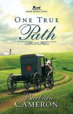 One True Path: Amish Roads Book 3