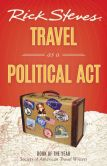 Book Cover Image. Title: Rick Steves Travel as a Political Act, Author: Rick Steves