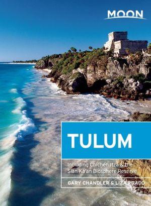 Moon Tulum: Including Chichen Itza & the Sian Ka'an Biosphere Reserve
