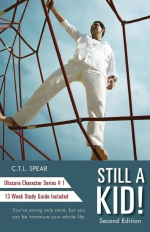 Still a Kid! - Second Edition: Obscure Character Series, Vol. 1 - 13 Week Study Guide Included