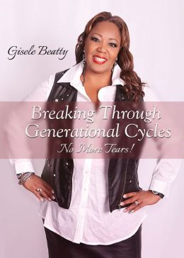 Breaking Through Generational Cycles: No More Tears!