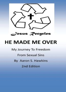 Jesus Recycles He Made Me Over