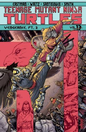 Teenage Mutant Ninja Turtles, Volume 13: Vengeance, Part 2