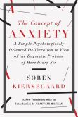 Book Cover Image. Title: The Concept of Anxiety:  A Simple Psychologically Oriented Deliberation in View of the Dogmatic Problem of Hereditary Sin, Author: Soren Kierkegaard