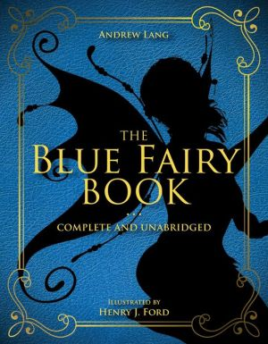 The Blue Fairy Book: Complete and Unabridged