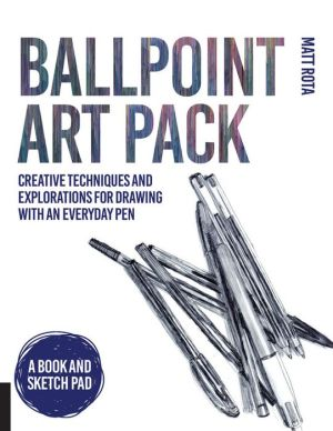 Ballpoint Art Pack: Cool Techniques and Creative Explorations for Drawing with an Everyday Pen - A book and sketchpad