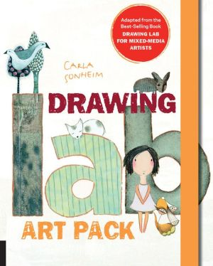 Drawing Lab Art Pack: A Fun, Creative Exercise Book & Sketchpad - Adapted from the best-selling book Drawing Lab for Mixed-Media Artists