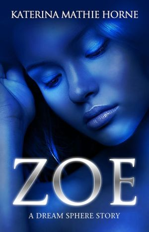 Zoe: A Dream Sphere Book