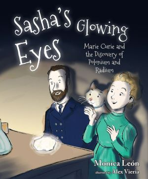 Sasha's Glowing Eyes: Marie Curie and the Discovery of Polonium and Radium