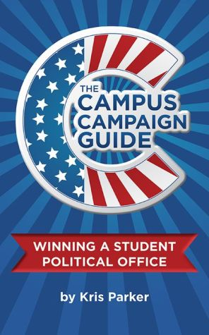 The Campus Campaign Guide: Winning a Student Political Office