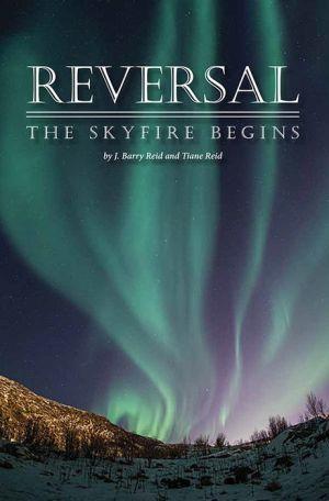 Reversal: The Skyfire Begins
