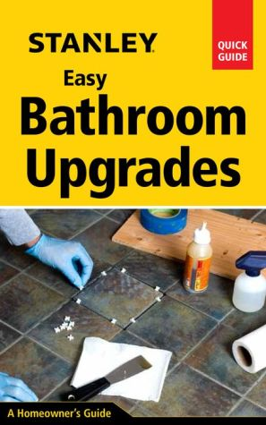 Stanley Easy Bathroom Upgrades