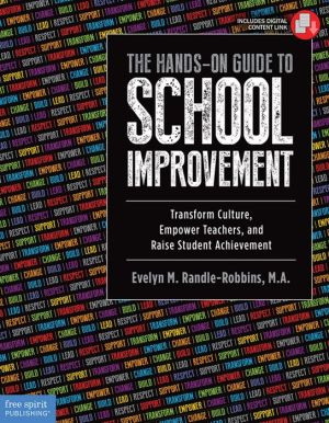 The Hands-On Guide to School Improvement: Transform Culture, Empower Teachers, and Raise Student Achievement