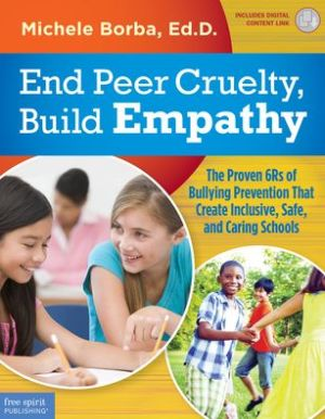 End Peer Cruelty, Build Empathy: The Proven 6Rs of Bullying Prevention That Create Inclusive, Safe, and Caring Schools