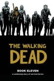 Book Cover Image. Title: The Walking Dead, Book 11, Author: Robert Kirkman