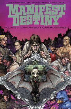 Manifest Destiny, Volume 3: Chiroptera & Carniformaves