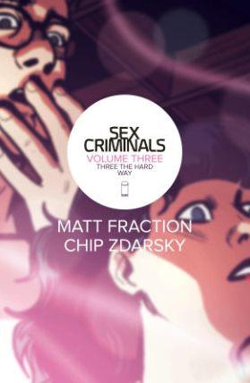 Sex Criminals, Volume 3: Three the Hard Way