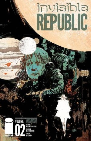 Invisible Republic, Volume 2