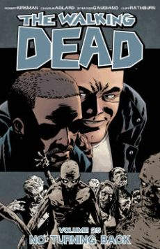 The Walking Dead, Volume 25: No Turning Back