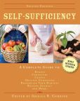 Book Cover Image. Title: Self-Sufficiency:  A Complete Guide to Baking, Carpentry, Crafts, Organic Gardening, Preserving Your Harvest, Raising Animals, and More!, Author: Abigail R. Gehring