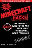 Book Cover Image. Title: Minecraft Hacks:  The Unofficial Guide to Tips and Tricks That Other Guides Won't Teach You, Author: Megan Miller