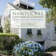 Book Cover Image. Title: Nantucket Cottages and Gardens:  Charming Spaces on the Faraway Isle, Author: Leslie Linsley