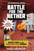 Book Cover Image. Title: Battle for the Nether:  An Unofficial Minecrafter's Adventure (Gameknight999 Series #2), Author: Mark Cheverton