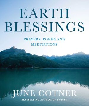 Earth Blessings: Prayers, Poems and Meditations