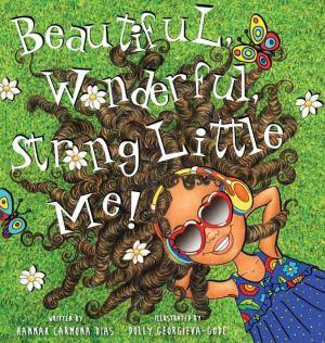 Beautiful, Wonderful, Strong Little Me!