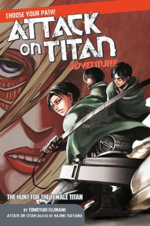 Attack on Titan Choose Your Path Adventure 2: The Hunt for the Female Titan