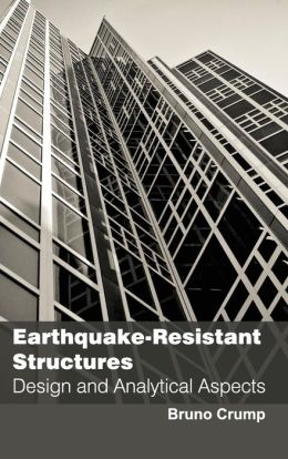 Earthquake-Resistant Structures: Design and Analytical Aspects