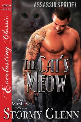 The Cat's Meow [Assassin's Pride 1] (Siren Publishing Everlasting Classic ManLove)
