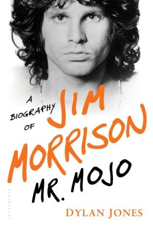 Mr. Mojo: A Biography of Jim Morrison