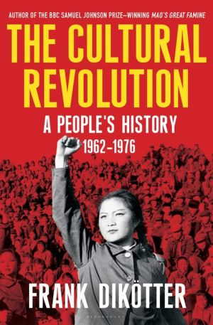 The Cultural Revolution: A People's History, 1962-76