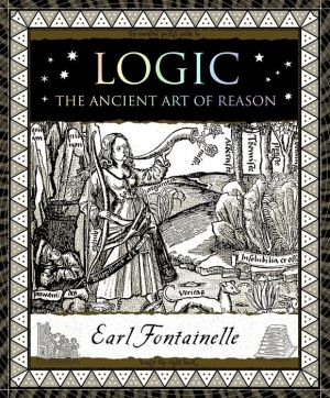 Logic: The Ancient Art of Reason