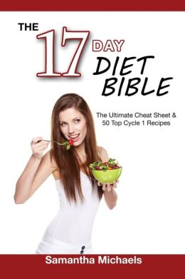 17 Day Diet Bible: The Ultimate Cheat Sheet & 50 Top Cycle 1 Recipes