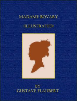 Madame Bovary (Illustrated)