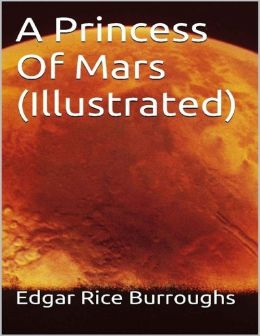 A Princess of Mars (Illustrated)