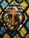 Book Cover Image. Title: A Connecticut Yankee in King Arthur's Court (Illustrated), Author: Mark Twain