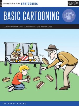 Cartooning: Basic Cartooning: Learn to draw cartoon characters and scenes