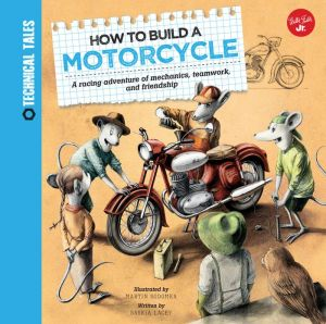 How to Build a Motorcycle: An off-road adventure of mechanics, teamwork, and friendship