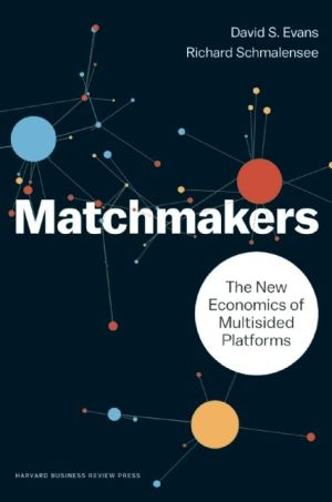 The Matchmakers: The New Economics of Multisided Platforms