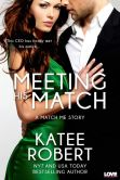 Book Cover Image. Title: Meeting His Match (A Match Me Novel), Author: Katee Robert