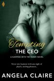 Book Cover Image. Title: Tempting the CEO (a Sleeping With The Enemy novella), Author: Angela Claire