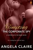Book Cover Image. Title: Tempting the Corporate Spy (Entangled Brazen), Author: Angela Claire