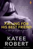 Book Cover Image. Title: Falling For His Best Friend (Entangled Brazen), Author: Katee Robert