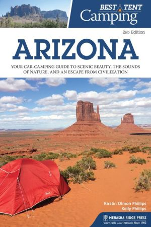 Book Best Tent Camping: Arizona: Your Car-Camping Guide to Scenic Beauty, the Sounds of Nature, and an Escape from Civilization
