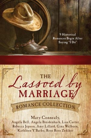 The Lassoed by Marriage Romance Collection: 9 Historical Romances Begin After Saying