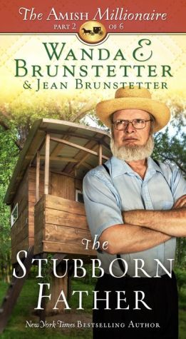The Stubborn Father: The Amish Millionaire Part 2